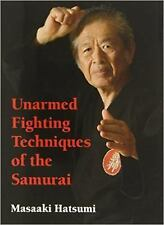 Unarmed Fighting Techniques of the Samurai by Masaaki Hatsumi (2013, Hardcover)