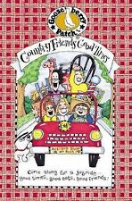 Country Friends Good Times: Come Along for a Joyride...Good Times, Good Eats, Go