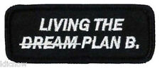 "LIVING THE DREAM - PLAN B EMBROIDERED PATCH 8CM X 3CM (3 1/4"" X 1 1/4"")"