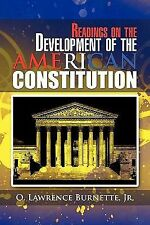 Readings on the Development of the American Constitution by O. Lawrence Jr....