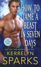 How to Tame a Beast in Seven Days (The Embraced), Sparks, Kerrelyn, New Book