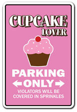 CUPCAKE LOVER Parking Sign gag novelty gift bake bakery pastry chef cake dessert
