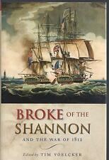Broke of the Shannon and the War of 1812 - Tim Voelcker NEW Hardback 1st edition