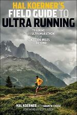 Hal Koerner's Field Guide to Ultrarunning: Training for an Ultramarathon, from 5