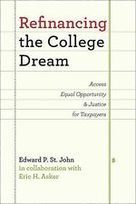 Refinancing the College Dream : Access, Equal Opportunity, and Justice for...