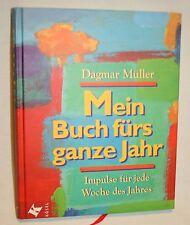 Mein Buch fürs ganze Jahr Impulse für jede Woche des Jahres von Dagmar Müller