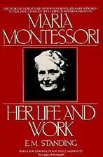 Maria Montessori: Her Life and Work (Plume)