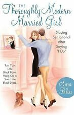 "The Thoroughly Modern Married Girl: Staying Sensational After Saying ""I Do"", Sar"