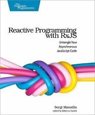 Reactive Programming with RxJS : Untangle Your Asynchronous JavaScript Code...