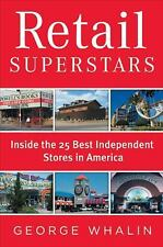 Retail Superstars: Inside the 25 Best Independent Stores in America, George Whal