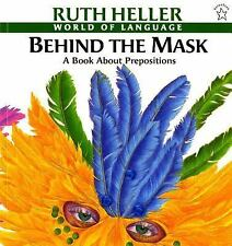 Behind the Mask: A Book about Prepositions (World of Language) by Heller, Ruth