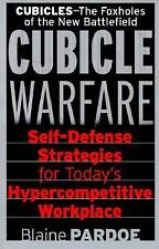 Cubicle Warfare: Self-Defense Tactics for Today's Hypercompetitive Workplace Pa