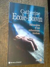 Mémoires d'un rebouteux breton / Catherine Ecole-Boivin