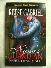 More Than Male Nyssa's Guardian Reese Gabriel pb Ellora's Cave 9781419955075 B60