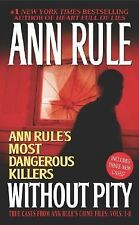 Without Pity : Ann Rule's Most Dangerous Killers by Ann Rule (2003, Paperback)