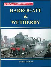 Railway Memories No.24 Harrogate & Wetherby