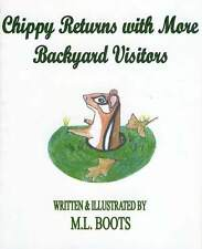""""""" Chippy Returns with More Backyard Visitors"""" by M.L.Boots ....Children's book!"""