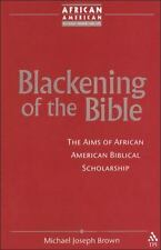 Blackening of the Bible: The Aims of African American Biblical Scholar-ExLibrary