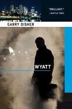 Wyatt (Wyatt Novel), Disher, Garry
