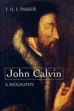John Calvin--A Biography, Parker, T. H. L., New Book