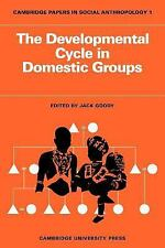 Cambridge Papers in Social Anthropology: Developmental Cycle in Domestic...