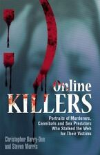 Online Killers: Portraits of Murderers, Cannibals and Sex Predators Who Stalked