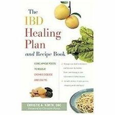 The IBD Healing Plan and Recipe Book: Using Whole Foods to Relieve Crohn's Disea