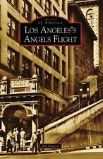 Images of America: Los Angeles's Angels Flight by Jim Dawson (2008, Paperback)