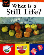 What is a Still Life? (Art's Alive) by Thomson, Ruth