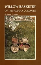 Willow Basketry of the Amana Colonies: History of a Folk Art : Six Willow Basket