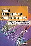 Toward Health Equity and Patient-Centeredness : Integrating Health Literacy,...
