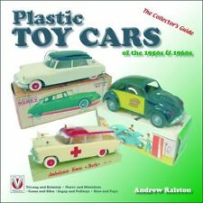 Plastic Toy Cars of the 1950s & 1960s: The Collector's Guide