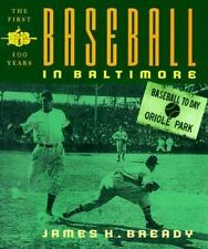BASEBALL IN BALTIMORE First Hundred Years James Bready SIGNED PRES. COPY HB/DJ