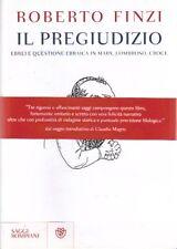Il pregiudizio. Ebrei e questione ebraica in Marx, Lombroso, Croce di Roberto Fi