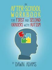 An after-School Workbook for First and Second Graders with Autism by Dawn...