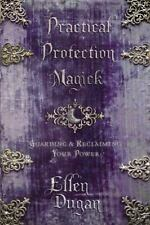 NEW - Practical Protection Magick: Guarding & Reclaiming Your Power