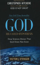 God: The Failed Hypothesis: How Science Shows That God Does Not Exist by...