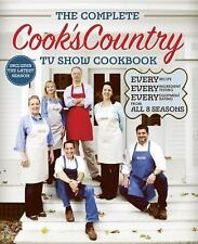 The Complete Cook's Country TV Show Cookbook : Every Recipe, Every Ingredient Te