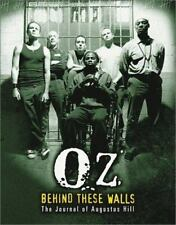 OZ: Behind These Walls: The Journal of Augustus Hill by Augustus Hill