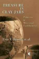Treasure in Clay Jars: Patterns in Missional Faithfulness (The Gospel and Our Cu