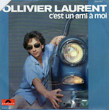 OLLIVIER LAURENT C'EST UN AMI A MOI / J'FAIS DU BAL FRENCH 45 SINGLE