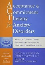 Acceptance and Commitment Therapy for Anxiety Disorders: A Practitioner's Treatm
