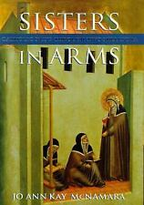 Sisters in Arms: Catholic Nuns through Two Millennia McNamara, Jo Ann Kay Hardc