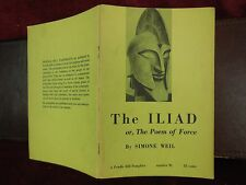 SIMONE WEIL: THE ILIAD or, POEM of FORCE/ANCIENT GREECE/SCARCE 1959
