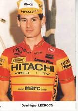 CYCLISME carte  cycliste DOMINIQUE LECROCQ équipe HITACHI