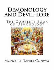 Demonology and Devil-Lore by Moncure Daniel Conway (2013, Paperback)