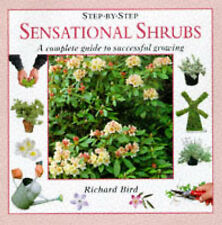 Bird, Richard Sensational Shrubs: The Complete Guide to Successful Growing (Step