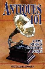 Antiques 101: A Crash Course in Everything Antique-ExLibrary