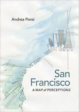 San Francisco : A Map of Perceptions by Andrea Ponsi (2015, Hardcover)