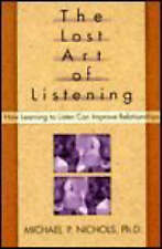 The Lost Art of Listening: How Learning to Listen Can Improve Relationships by M